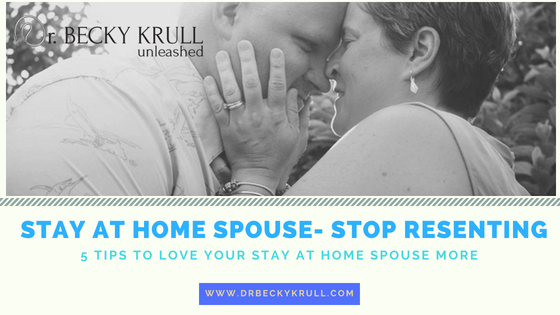 Stay at Home Spouse - 5 Tips to Not Resent Them