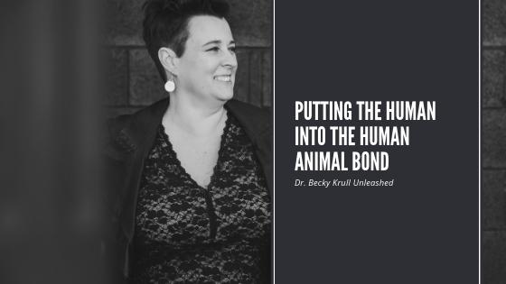 Putting the Human Into the Human Animal Bond